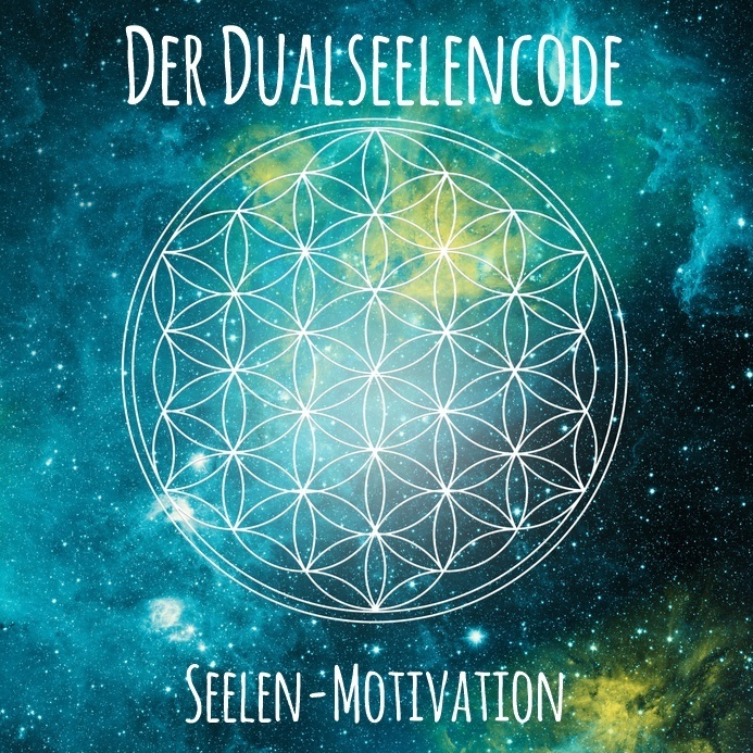 Dualseelencode - Eure Seelen-Motivation
